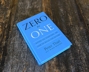ZERO to ONE: Notes on Startup, or How to Build theFuture